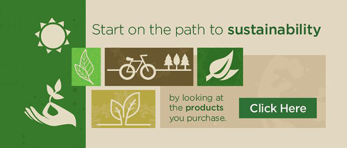 Start on the path to sustainability by looking at the products you purchase!