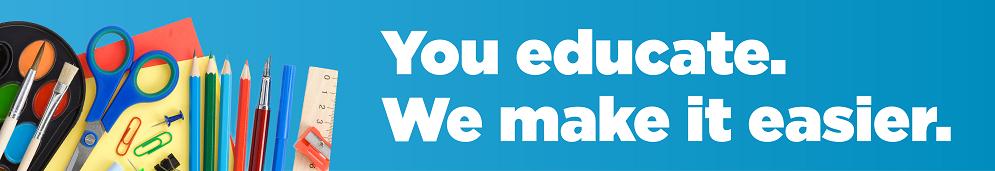 You educate. We make it easier.